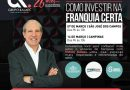 Evento gratuito em São José dos Campos e Campinas ensina como investir na franquia certa